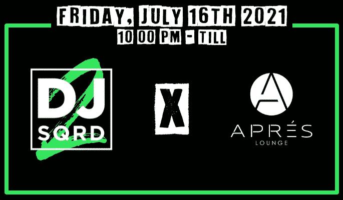 DJ SQRD x Apres New Orleans   July 16th, 2021